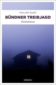 Bündner Treibjagd. Kriminalroman - Philipp Gurt  [Taschenbuch]