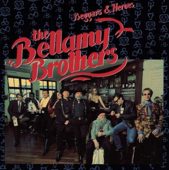 Bellamy Brothers - Beggars and Heroes