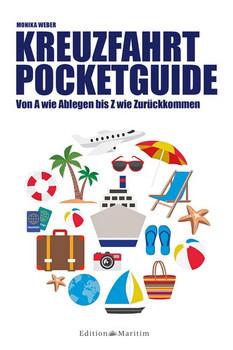 Kreuzfahrt Pocketguide. Von A wie Ablegen bis Z wie Zurückkommen - Monika Weber  [Taschenbuch]