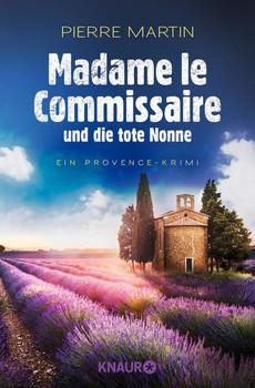 Madame le Commissaire und die tote Nonne. Ein Provence-Krimi - Pierre Martin  [Taschenbuch]