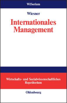 Internationales Management: Wirtschafts- und Sozialwissenschftliches Repetitorium - Knut Wiesner