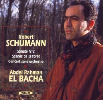 Abdel Rahman El Bacha - Sonate 2 / Waldszenen