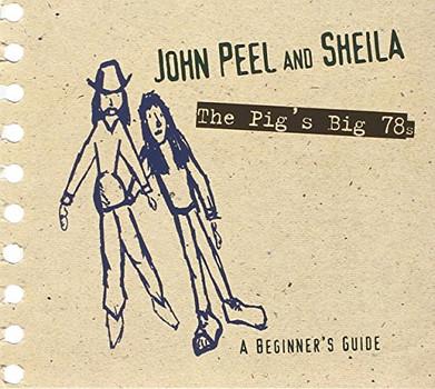 Various - John Peel & Sheila-the Pig'S Big 78s