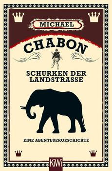 Schurken der Landstraße. Eine Abenteuergeschichte - Michael Chabon  [Taschenbuch]