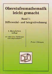 Oberstufenmathematik leicht gemacht 1. Differential- und Integralrechnung - Peter Dörsam
