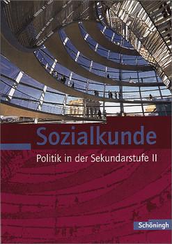 Sozialkunde - Politik in der Sekundarstufe II: Gesamtband für die Jahrgangsstufen 11 - 13 - Stephan Kurz-Gieseler
