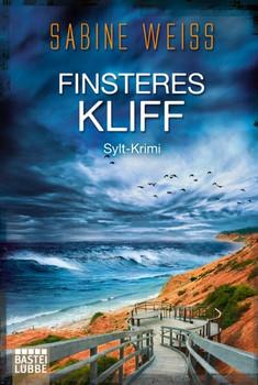 Finsteres Kliff. Sylt-Krimi - Sabine Weiß  [Taschenbuch]