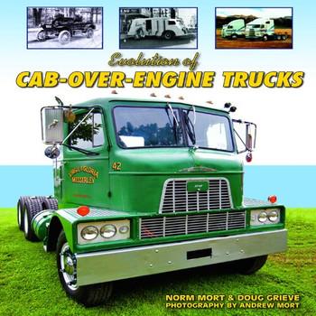 Evolution of Cab-Over-Engine Trucks - Mort, Norm
