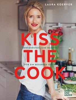Kiss the Cook. Unwiderstehliche Rezepte für ein gesundes Leben - Laura Koerver [Gebundene Ausgabe]