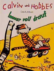 Calvin und Hobbes, Bd.5, Immer voll drauf - Bill Watterson