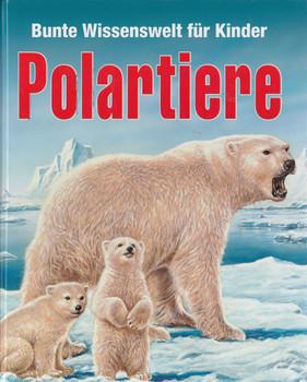 Bunte Wissenswelt für Kinder: Polartiere - Emilie Beaumont & Raphaelle Chauvelot [Gebundene Ausgabe]