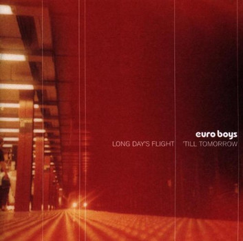 Euro Boys - Long Day's Flight Till Tomorro