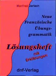 Neue Französische Übungsgrammatik, Lösungsheft - Manfred Gerlach