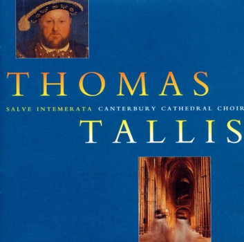 Canterbury Cathedral Choir - Salve Intemerata/Tallis