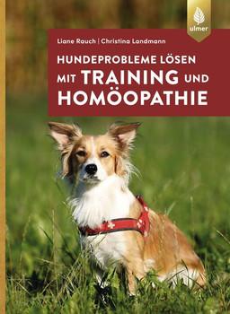 Hundeprobleme lösen mit Training und Homöopathie - Liane Rauch  [Taschenbuch]