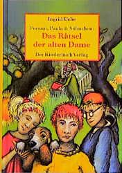 Pommi, Paula & Söhnchen, Das Rätsel der alten Dame - Ingrid Uebe