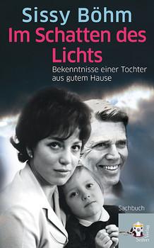 Im Schatten des Lichts:Bekenntnisse einer Tochter aus gutem Hause - Sissy Böhm