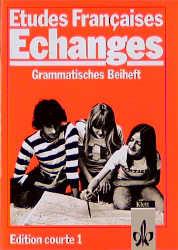 Etudes Francaises Echanges Edition Courte 1 : Grammatisches Beiheft - Rudolf / Freitag, Günter (Hrsg.) u. a. Hildebrandt