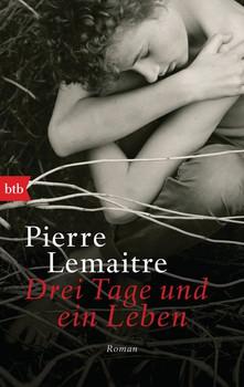 Drei Tage und ein Leben. Roman - Pierre Lemaitre  [Taschenbuch]