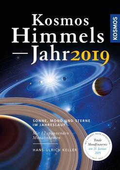Kosmos Himmelsjahr 2019. Sonne, Mond und Sterne im Jahreslauf - Hans-Ulrich Keller  [Taschenbuch]