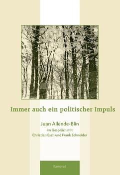 Immer auch ein politischer Impuls. Juan Allende-Blin im Gespräch mit Christian Esch und Frank Schneider - Frank Schneider  [Gebundene Ausgabe]