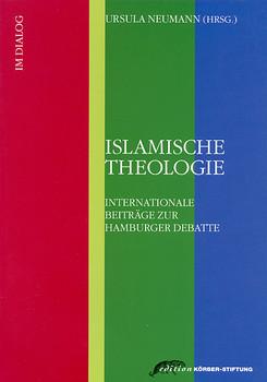 Islamische Theologie. Internationale Beiträge zur Hamburger Debatte - Ursula Neumann