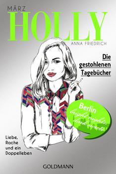 Holly. Die gestohlenen Tagebücher: März - Band 2 - Friedrich, Anna