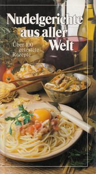 Nudelgerichte aus aller Welt: Über 100 getestete Rezepte - Peter H. Schneider [Gebundene Ausgabe]