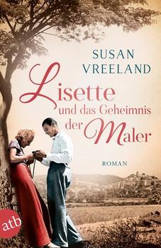 Lisette und das Geheimnis der Maler. Roman - Susan Vreeland  [Taschenbuch]