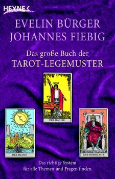Das große Buch der Tarot-Legemuster: Das richtige System für alle Themen und Fragen finden - Evelin Bürger