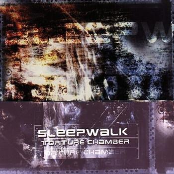 Sleepwalk - Torture Chamber