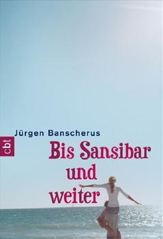 Bis Sansibar und weiter - Jürgen  Banscherus