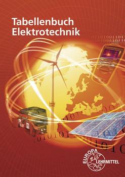 Tabellenbuch Elektrotechnik. Tabellen - Formeln - Normenanwendungen - Dietmar Schmid  [Taschenbuch]