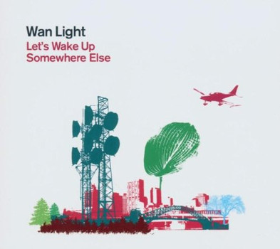 Wan Light - Lets Wake Up Somewhere Else