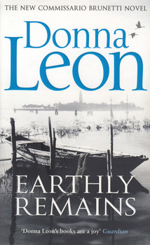 Brunetti: Vol. 26 - Earthly Remains - Donna Leon [Paperback]