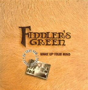 Fiddler'S Green - Make Up Your Mind