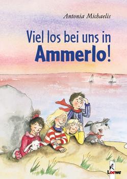 Viel los bei uns in Ammerlo! - Antonia Michaelis
