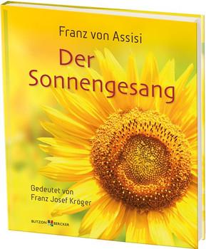 Franz von Assisi - Der Sonnengesang. Gedeutet von Franz Josef Kröger - Franz Josef Kröger OFM  [Gebundene Ausgabe]