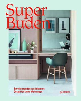 Superbuden. Einrichtungsideen und cleveres Design für kleine Wohnungen [Gebundene Ausgabe]
