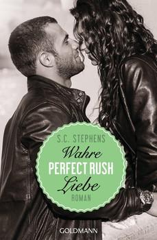 Perfect Rush. Wahre Liebe. Die Rush-Trilogie 3 - Roman - S.C. Stephens  [Taschenbuch]