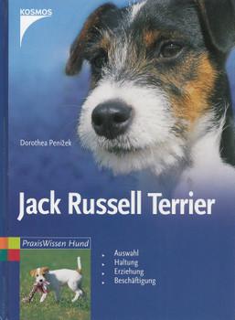 Jack Russell Terrier: Auswahl, Haltung, Erziehung, Beschäftigung - Dorothea Penizek [Gebundene Ausgabe]