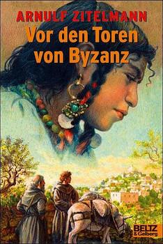 Vor den Toren von Byzanz. Abenteuer-Roman aus dem Mittelalter - Arnulf Zitelmann