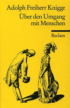 Über den Umgang mit Menschen - Adolph von Knigge