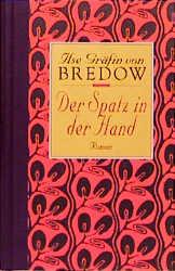 Der Spatz in der Hand. Sonderausgabe - Ilse Gräfin von Bredow