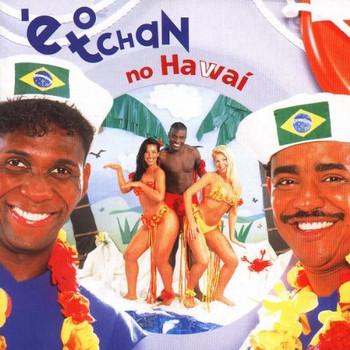 E O Tchan - No Hawaii
