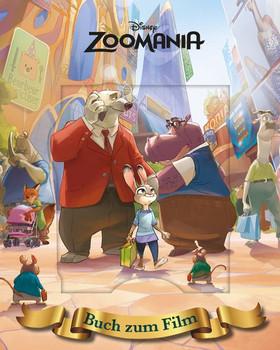Zoomania. Das Buch zum Film mit magischem 3D-Cover - Disney  [Gebundene Ausgabe]