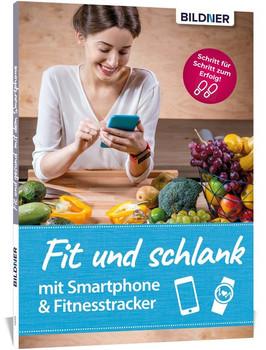 Fit und schlank mit Smartphone & Fitnesstracker - Carolin Bildner  [Taschenbuch]