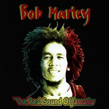 Bob Marley - The Real Sound from Jamaica