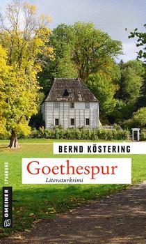 Goethespur. Literaturkrimi - Bernd Köstering  [Taschenbuch]
