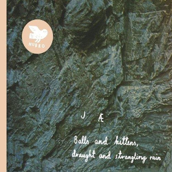 Jessica Sligter - Balls and Kittens,Draught and Strangling Rain